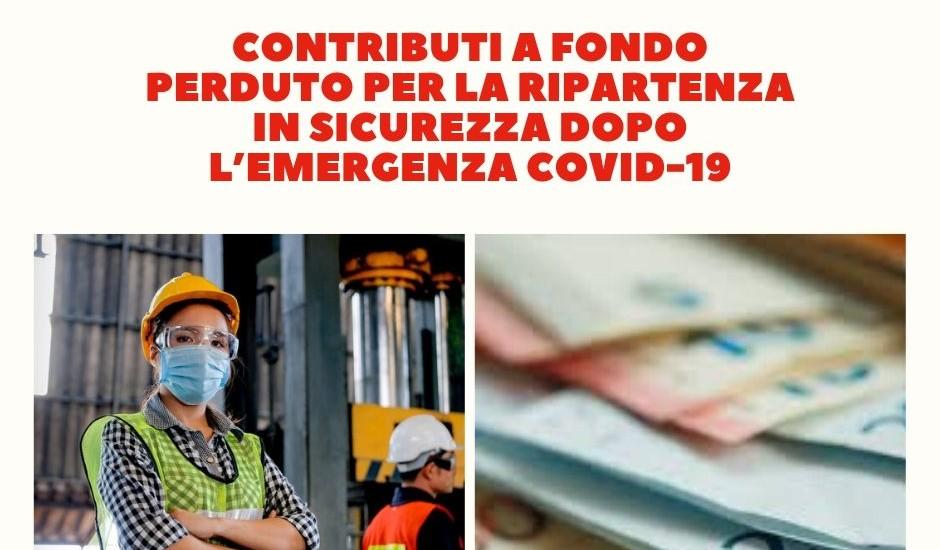 CONTRIBUTI A FONDO PERDUTO PER LA RIPARTENZA IN SICUREZZA DOPO L'EMERGENZA COVID-19
